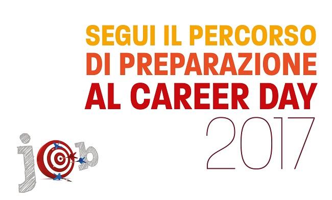 Prepararsi al Career Day 2017: i seminari organizzati dal Job Placement