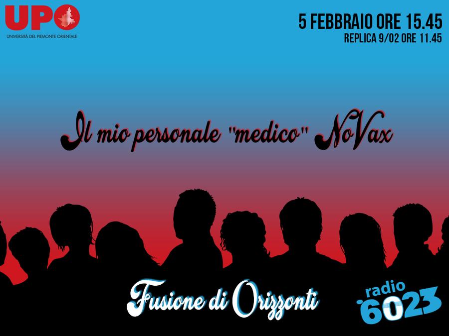 """FUSIONE DI ORIZZONTI S2 – """"Il mio personale medico NoVax"""""""