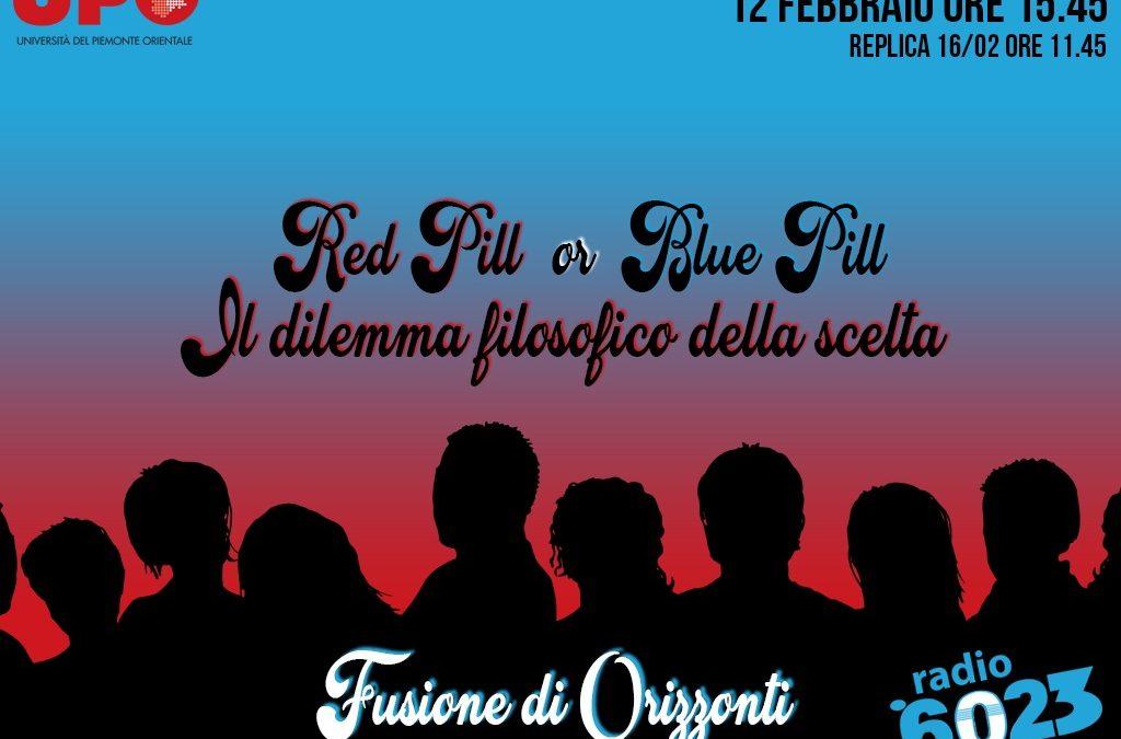 """FUSIONE DI ORIZZONTI S2 – """"Red Pill or Blue Pill: il dilemma filosofico della scelta"""""""