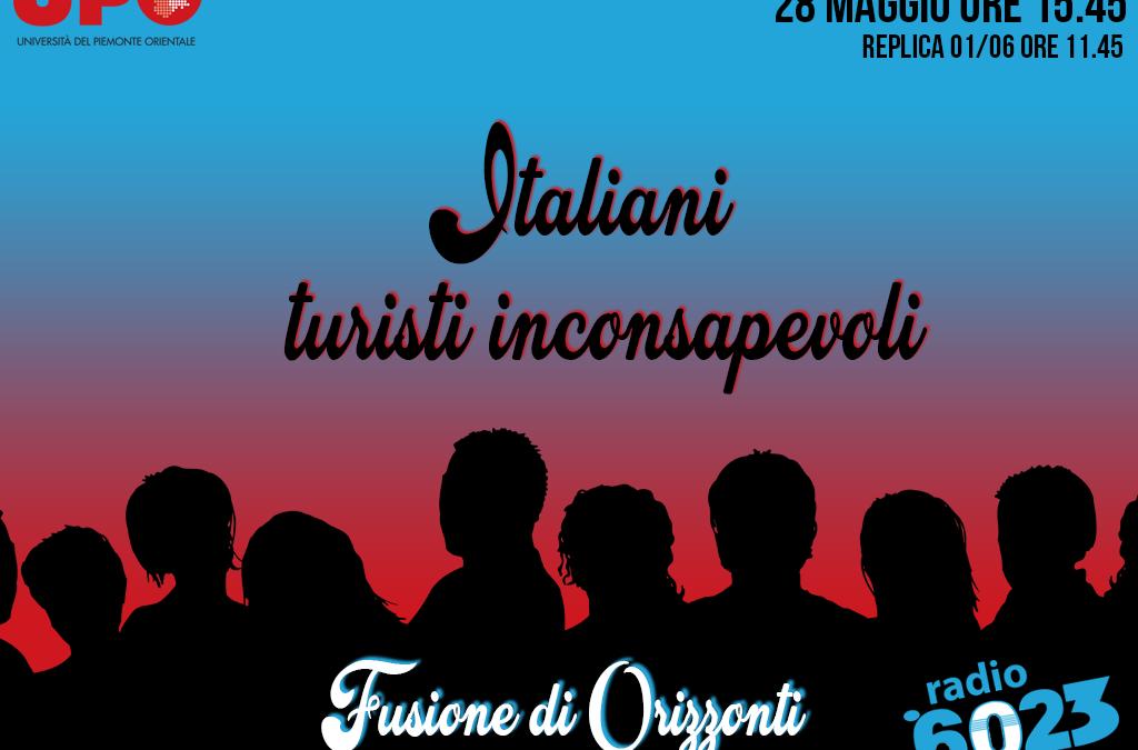 FUSIONE DI ORIZZONTI – Italiani: turisti inconsapevoli