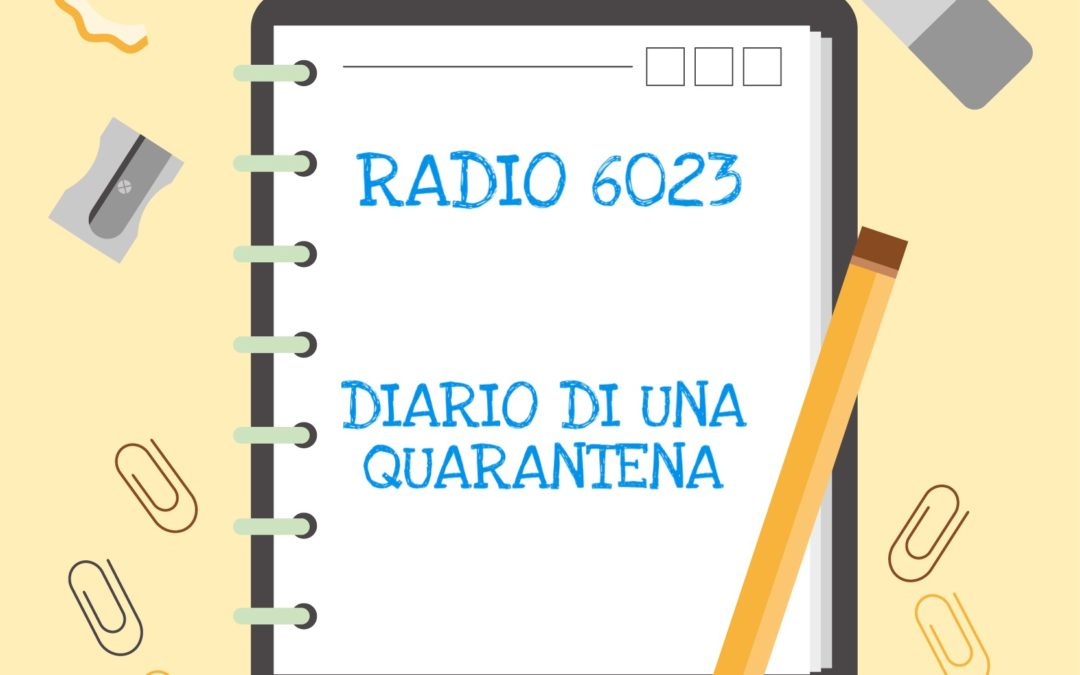 Radio 6023: diario di una quarantena