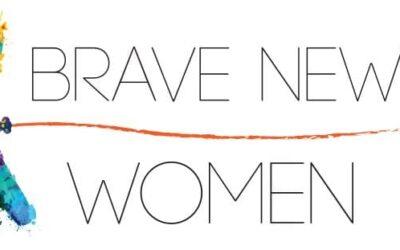 Brave New Women: il grande progetto per le donne