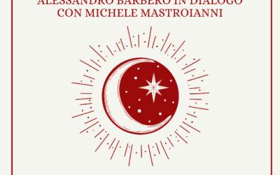 Alessandro Barbero in dialogo con Michele Mastroianni – Lunedì 21 Giugno